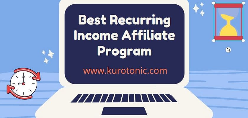 best recurring affiliate income program